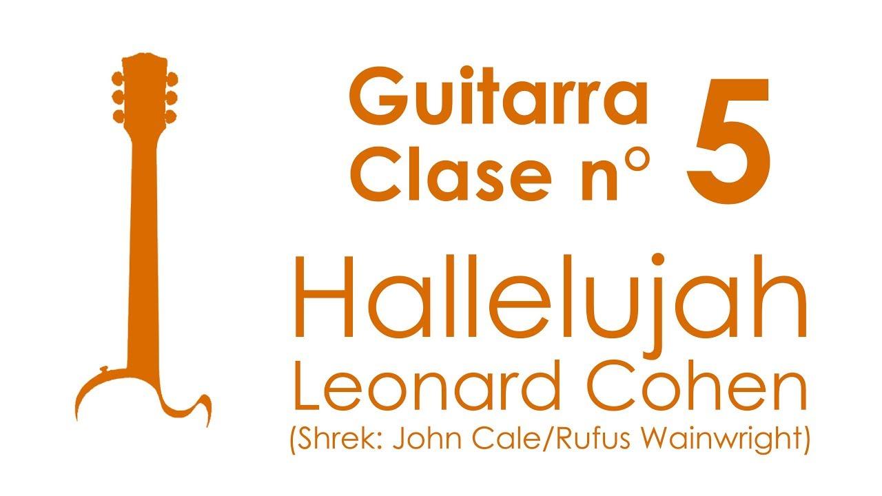 Cómo tocar Hallelujah de Leonard Cohen | Guitarra, Clase 5