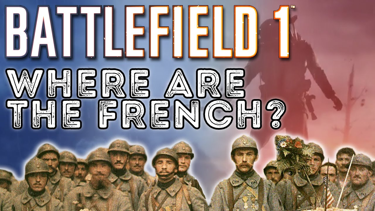 Battlefield 1 where are the french youtube - Battlefield 1 french soldier ...