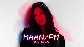 Maan - Back To Us