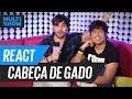 React: Cabeça De Gado | Naiara Azevedo | Gusta + T3ddy | Prezinha De Boa