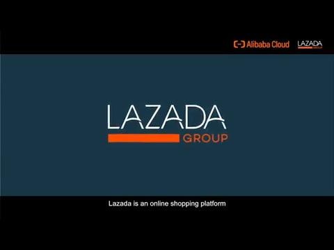 Alibaba Cloud Customer Story: Lazada
