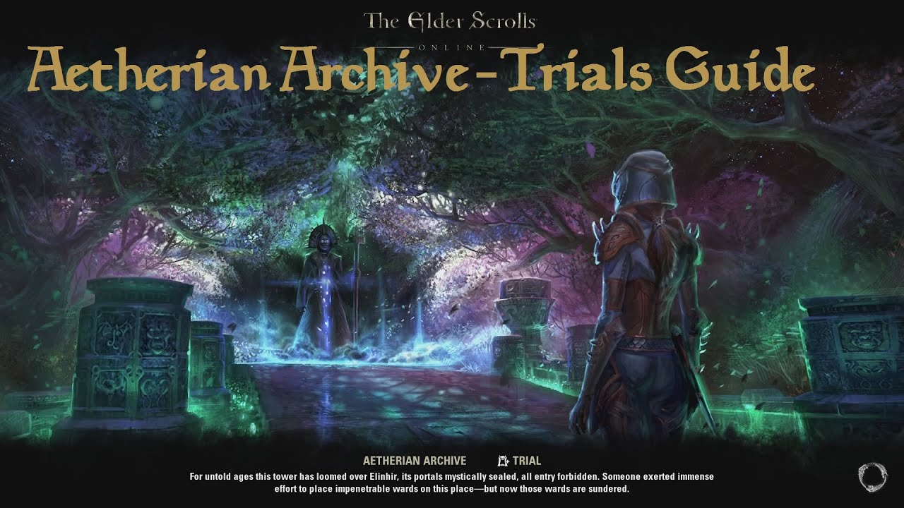 The Elder Scrolls Online - Trials Guide - Aetherian Archive