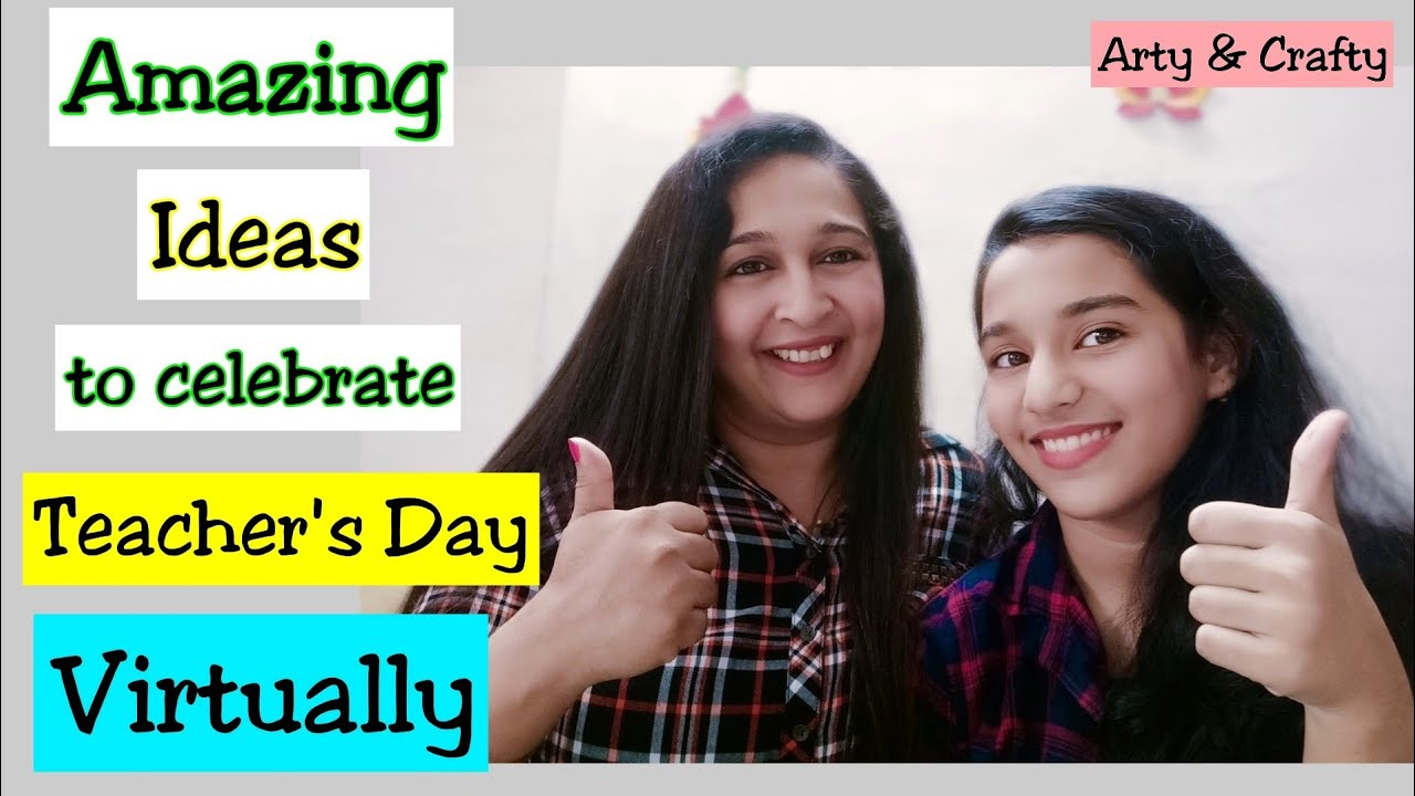 9 Ideas To Celebrate Teachers Day Virtually How To Celebrate Teachers Day Virtually In Lockdown Youtube