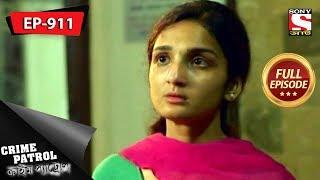 Crime Patrol - ক্রাইম প্যাট্রোল - Bengali - Full Episode 911 - 18th August, 2018