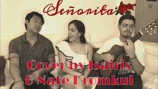 Señorita (Cover by Isairis & Nate Promkul ) Shawn Mendes ft. Camila Cabello