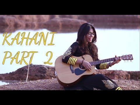 Kahani Part 2 | Written By Monika Raghuwanshi | Inspired By Dr.Kumar Vishwas | Valentines Day
