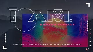 I am | Pastor Kelli Mamadaliyev | 10:30am Easter Sunday