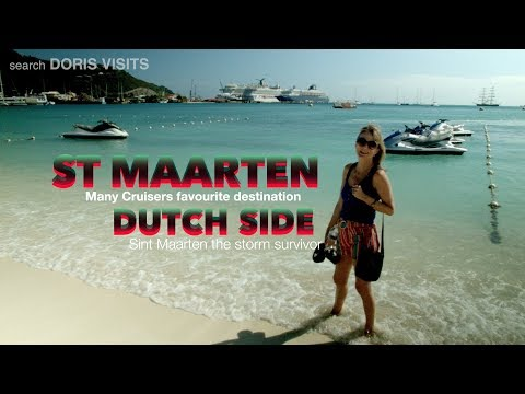 Cruise into Sint Maarten, Philipsburg, the Dutch side. Jean's guide for Doris Visits