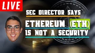 SEC Director Says Ethereum (ETH) Is Not A Security