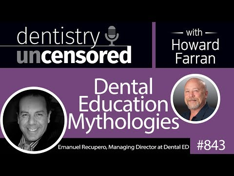 843 Dental Education Mythologies with Emanuel Recupero, Managing Director at Dental ED