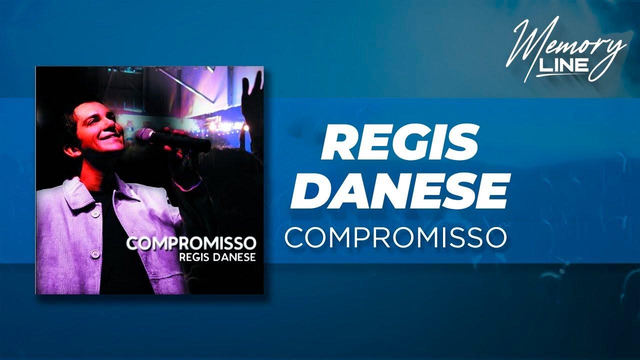 REGIS COMPROMISSO BAIXAR DANESE HINO