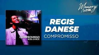 Regis Danese - Compromisso