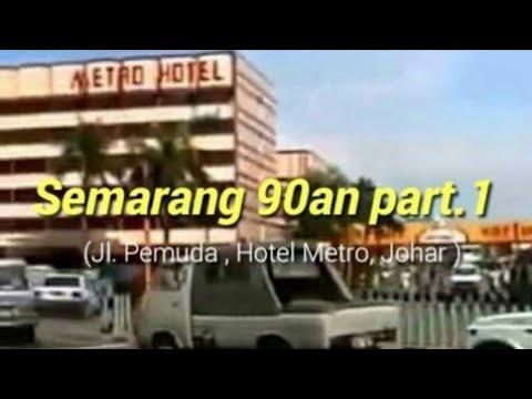 Semarang 90an tempo Doeloe #1