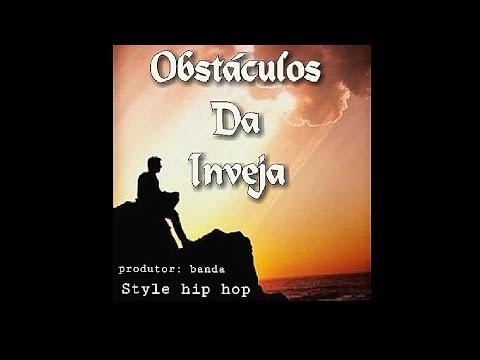 Style Hip Hop– Obstáculos Da Inveja