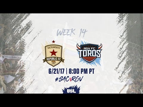 USL LIVE - Sacramento Republic FC vs Rio Grande Valley FC 6/21/17