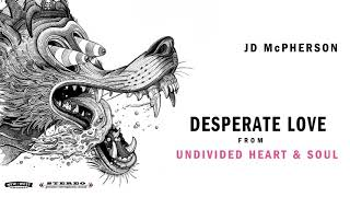 "JD McPherson - ""DESPERATE LOVE"" [Audio Only]"