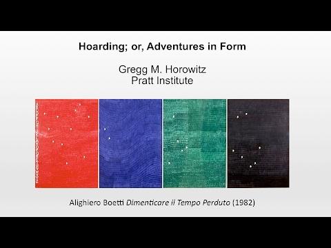 Gregg Horowitz: Hoarding, or Adventures in Form