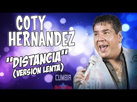 Coty Hernandez - Distancia (Version Lenta) (Volvio el Parrandero 2016)