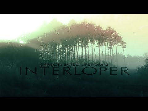 Carbon Based Lifeforms - Interloper [Full Album - 2015 Remaster]