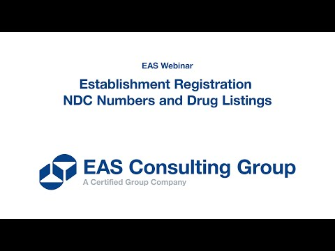 EAS Webinar - Establishment Registration NDC Numbers and Drug Listings