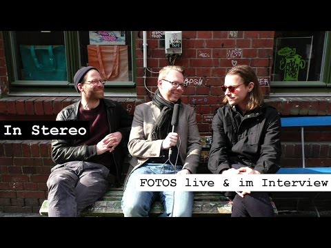 In Stereo: FOTOS live & im Interview