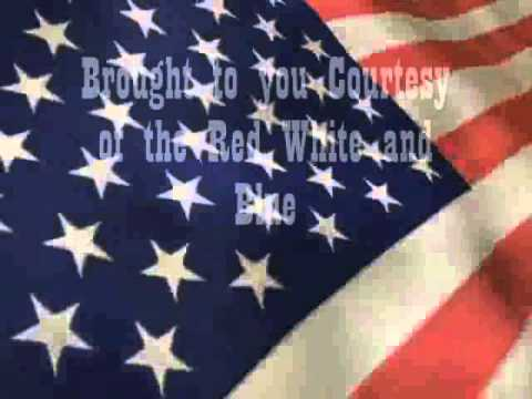 Courtesy of the RED WHITE AND BLUE lyrics