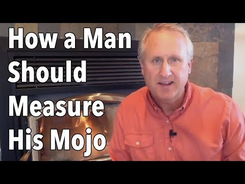 How a Man Should Measure His Mojo