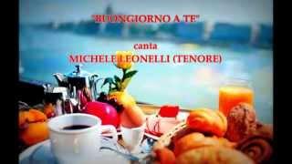 """""""BUONGIORNO A TE"""" Pavarotti Cover by Michele Leonelli"""