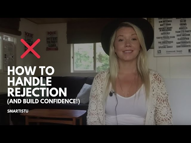 How To Handle Rejection And Build Confidence