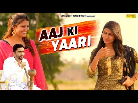 Aaj Ki Yaari | New Haryanvi Song 2018 | Nisha | Sumit | Latest Haryanvi Songs Haryanavi 2018