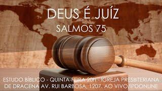 DEUS É JUÍZ - Estudo do Salmo 75 - Rev. Anatote Lopes - 07/10/2021