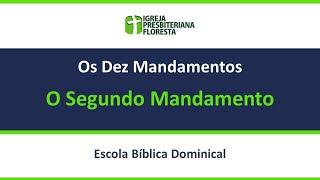 Os dez mandamentos - O segundo mandamento | Escola dominical 25/07/21