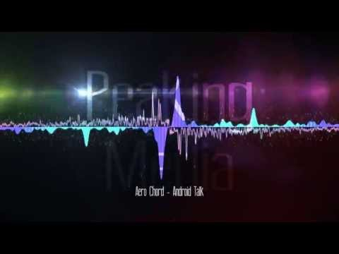Aero Chord - Android Talk (Original Mix)