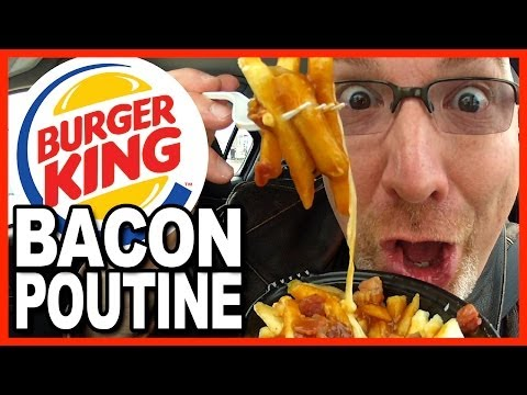 Burger King Poutine with Bacon Review (French Fries, Cheese Curds, Gravy & BACON)