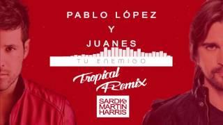Pablo Lopez & Juanes - Tu Enemigo (Sardi & Martin Harris Tropical Remix)