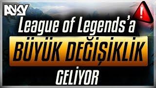 LEAGUE OF LEGENDS'A BÜYÜK DEĞİŞİKLİK GELİYOR!