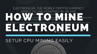 How To Mine Electroneum Easily With Your CPU