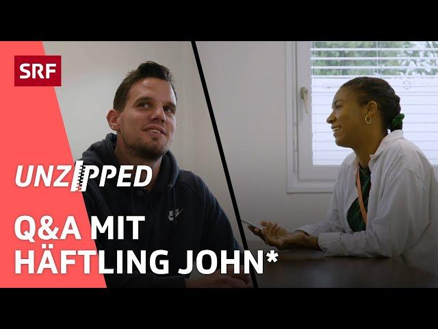 Q&A zur Gefängnis-Reportage - Häftling John* beantwortet eure Fragen   Unzipped   SRF Impact