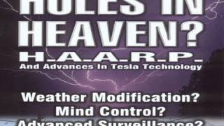 HOLES IN HEAVEN: HAARP and Advances In Tesla Technology - FEATURE
