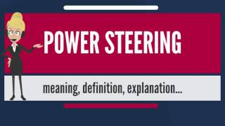 What is POWER STEERING? What does POWER STEERING mean? POWER STEERING meaning & explanation thumbnail