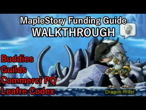 "MapleStory Funding Guide WALKTHROUGH 2018 Episode 13: ""Buddies, Guilds, Commerci PQ, Leafre Codex"""