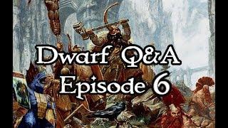Q&A Part 6: Move those Dwarfen Legs!