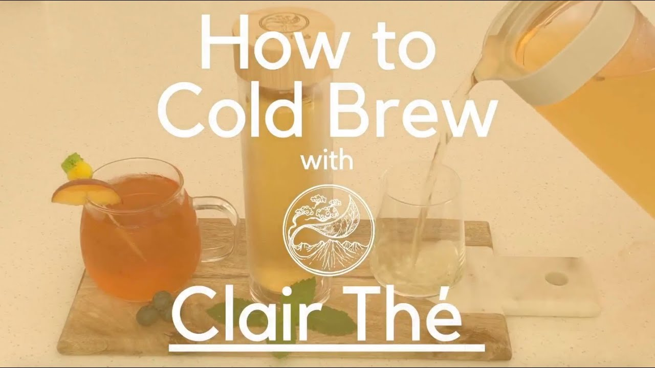 How to cold brew with clair thé