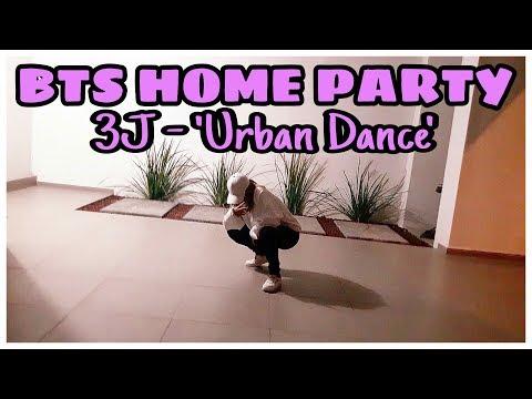 BTS HOME PARTY – 3J  'Urban Dance'   [Dance Cover]