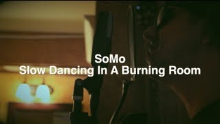 Repeat youtube video John Mayer - Slow Dancing In A Burning Room (Rendition) by SoMo