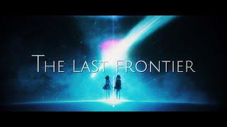 The Last Frontier / AZKi × 星街すいせい