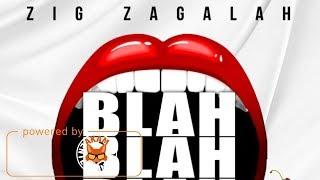 Zig Zagalah - Blah Blah Blah - May 2018