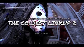 R6 x MizOrMac x Kwengface x PS x Digga D x NitoNB x 30 x AM - The Coldest Linkup 2.0 [Music Video]