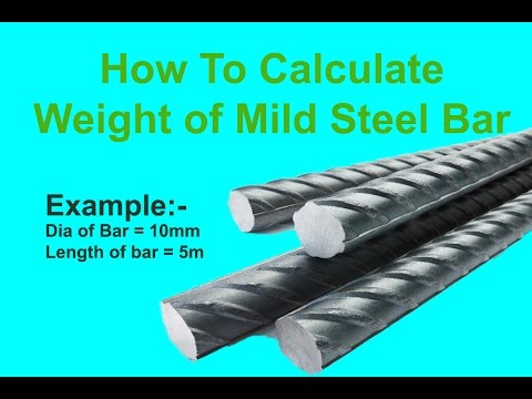 Calculate the Weight of Mild Steel Bar of Different Diameter
