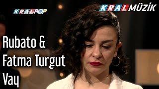 Vay - Rubato & Fatma Turgut